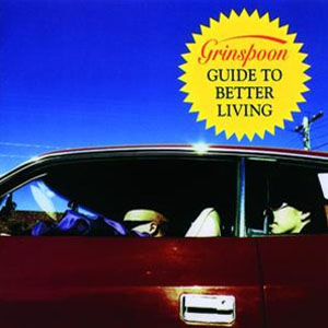 Guide to better living by Grinspoon is an Album I have